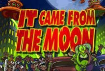 It Came From The Moon