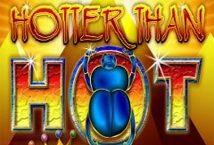 Hotter than Hot